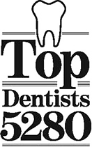 Top Dentist 5280 since 2008 - Denver